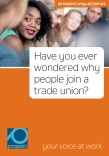Have you ever wondered why people join a trade union?