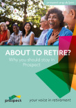 About to retire? Why you should stay a Prospect member