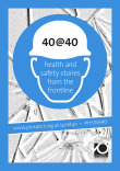 40@40: health and safety stories from the frontline